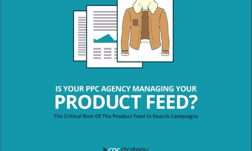 Is-Your-PPC-Agency-Managing-Your-Product-Feed