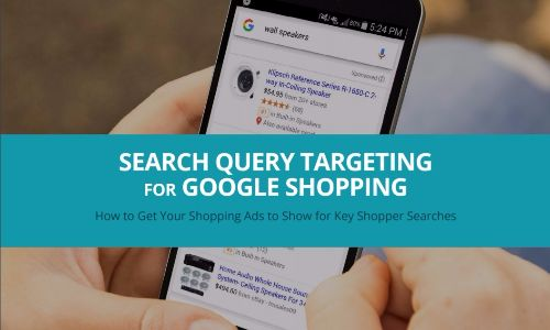 Search-Query-Targeting-for-Google-Shopping